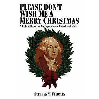 Please Dont Wish Me a Merry Christmas by Feldman & Stephen M.