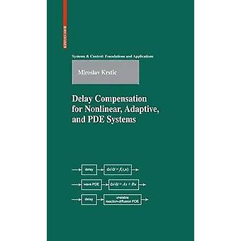 Entschädigung für die Verzögerung nichtlineare Adaptive und PDE-Systeme von Krstic & Miroslav
