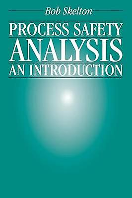 Process Safety Analysis An Introduction by Skelton & Bob