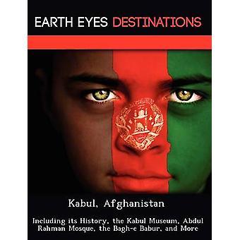 Kabul Afghanistan inkludert historien Kabul Museum Abdul Rahman moskeen Baghe Babur og mer av Wilkins & Sandra