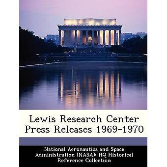 Lewis Research Center Pressemitteilungen 19691970 von National Aeronautics and Space Administr