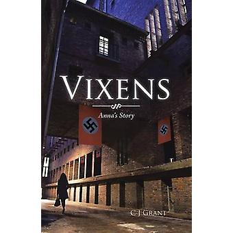Vixens Annas Story by Grant & C. J.