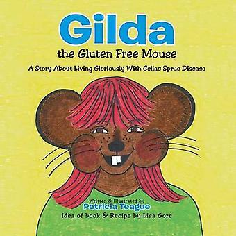 ギルダグルテンフリーマウス・ティーグ & パトリシアによるセリアック病による籠の生活についての物語