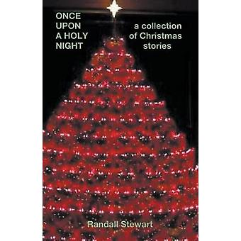 Once Upon a Holy Night A Collection of Christmas Stories by Stewart & Randall