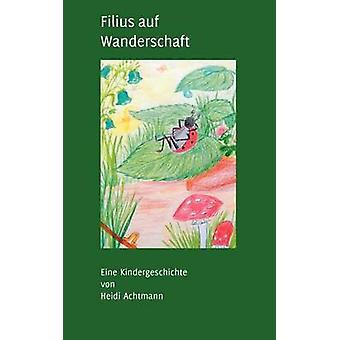 Filius auf Wanderschaft by Achtmann & Heidi