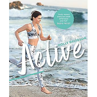 Aktiv - träning som fungerar för dig av Holly Davidson - 9780857834461