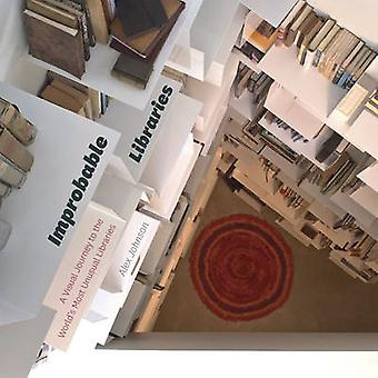 Improbable Libraries - A Visual Journey to the World's Most Unusual Li