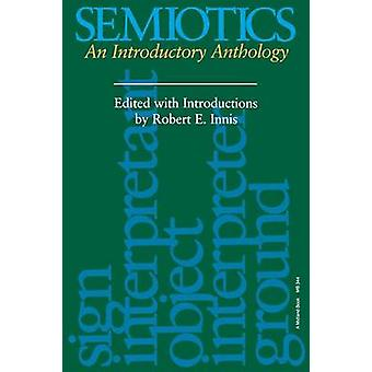 Semiotics - An Introductory Anthology by R.E. Innis - 9780253203441 Bo