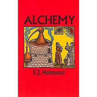 Alchemy (New edition) by E. J. Holmyard - 9780486262987 Book