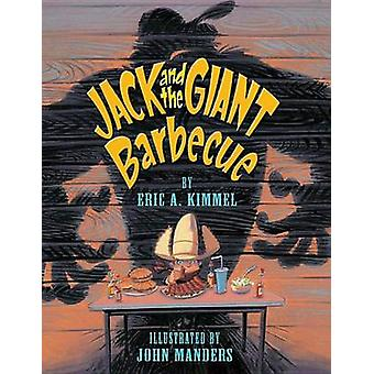 Jack and the Giant Barbecue by Eric A Kimmel - John Manders - 9780761