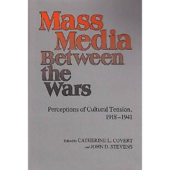 Mass Media between the Wars - Perceptions of Cultural Tension - 1918-1