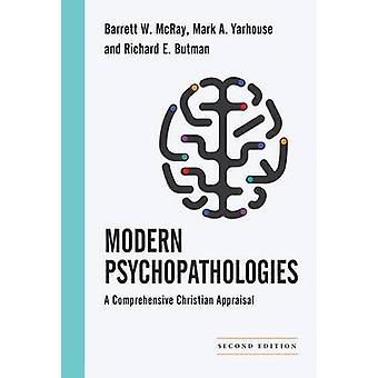 Modern Psychopathologies - A Comprehensive Christian Appraisal by Barr