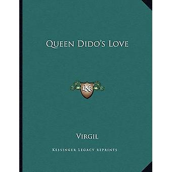 Queen Dido's Love by Virgil - 9781163062791 Book