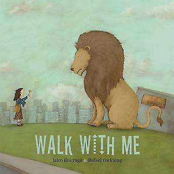 Walk with Me by Jairo Buitrago - 9781554988570 Book