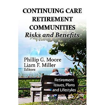 Continuing Care Retirement Communities - Risks & Benefits by Phillip G