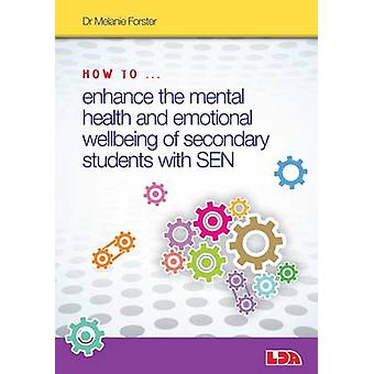 How to Enhance the Mental Health and Emotional Wellbeing of Secondary
