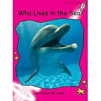 Who Lives in the Sea? by Pam Holden - 9781927197639 Book