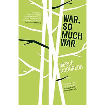 War - So Much War by Merce Rodoreda - 9781940953229 Book
