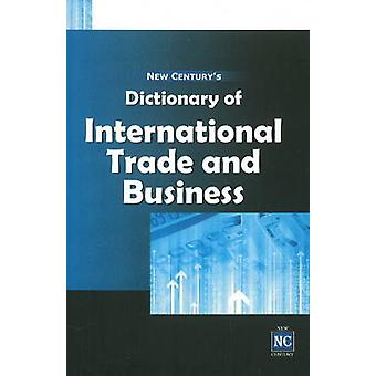 New Century's Dictionary of International Trade & Business by New Cen