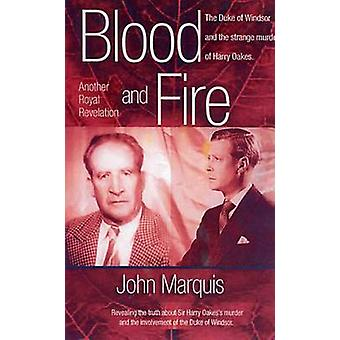 Blood and Fire - The Duke of Windsor and the Strange Murder of Sir Har