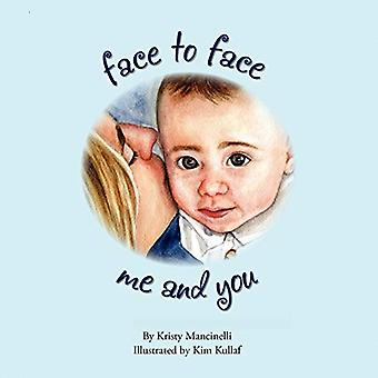 Face to Face, Me and You