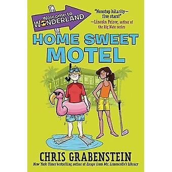 Welcome to Wonderland #1 - Home Sweet Motel by Chris Grabenstein - 978