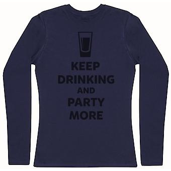 Keep Drinking And Party More - Womens Long Sleeve T-Shirt