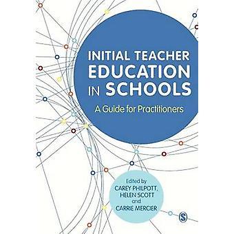 Initial Teacher Education in Schools by Philpott & Carey
