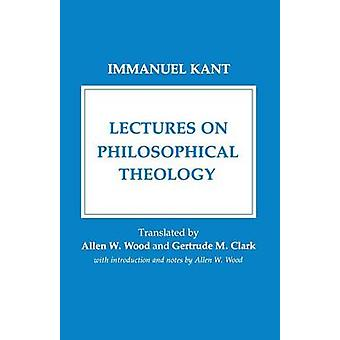 Lectures on Philosophical Theology by Immanuel Kant - 9780801493799 B