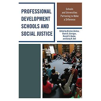 Professional Development Schools and Social Justice Schools and Universities Partnering to Make a Difference by Zenkov & Kristien