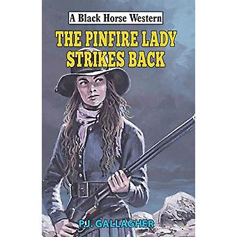 Pinfire Lady Strikes Back by PJ Gallagher