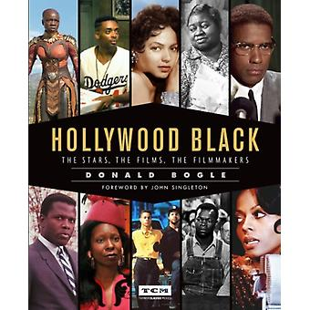 Hollywood Black  The Stars the Films the Filmmakers by Donald Bogle
