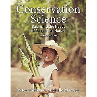 Conservation Science Balancing the Needs of People and Natu par Peter M Kareiva