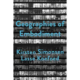 Geographies of Embodiment  Critical Phenomenology and the World of Strangers by Kirsten Simonsen & Lasse Koefoed