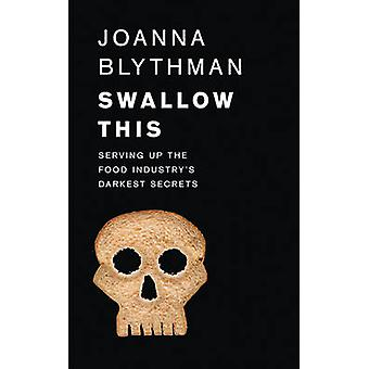 Swallow This What the Food Industry Wants You to Eat par Joanna Blythman