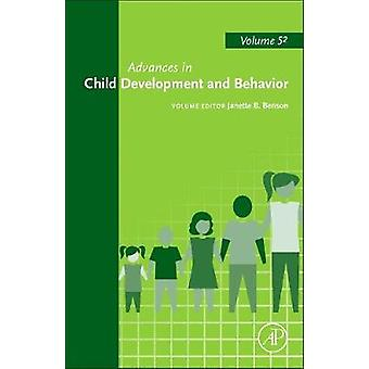 Advances in Child Development and Behavior by Benson & Janette B.