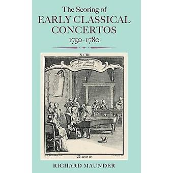The Scoring of Early Classical Concertos 17501780 by Richard Maunder