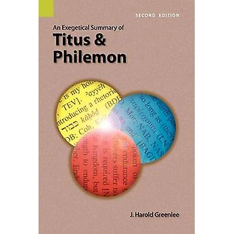 An Exegetical Summary of Titus and Philemon 2nd Edition by Greenlee & J. Harold