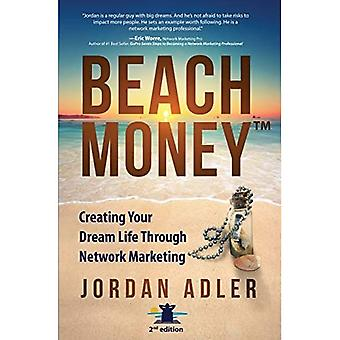 Strand Geld: Erstellen Ihre Traum-Leben durch Network-Marketing