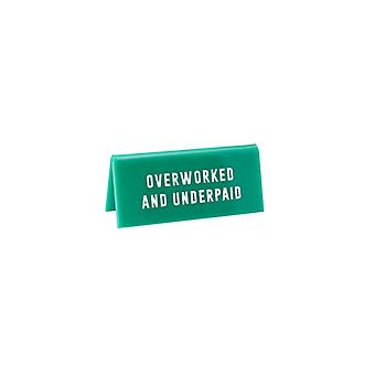 Eureka Overworked and Underpaid Desk Sign