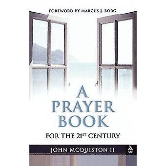 A Prayer Book for the TwentyFirst Century by McQuiston & John II