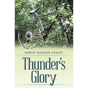 Thunders Glory by Staley & Loryn Kramer