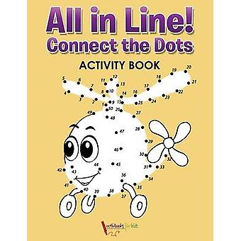 All in Line Connect the Dots Activity Book von for Kids & Activibooks