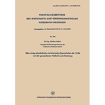 ber einige physikalische und chemische Eigenschaften der Wolle von der gewaschenen Wolle bis zum Kammzug by Satlow & Gnther