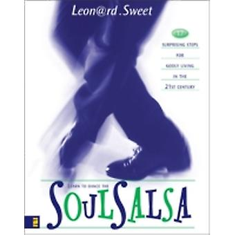 Soulsalsa 17 Surprising Steps for Godly Living in the 21st Century by Sweet & Leonard
