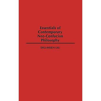 Essentials of Contemporary NeoConfucian Philosophy by Liu & Shuxian