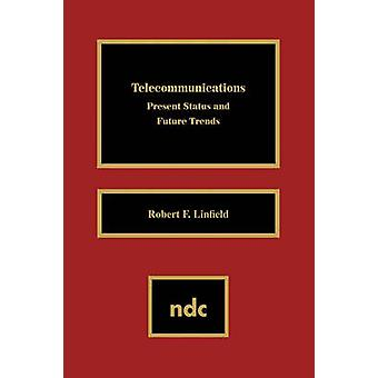 Telecommunications Present Status  Future Trends by Linfield & Robert F.