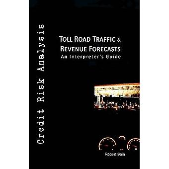 Toll Road Traffic  Revenue Forecasts by Bain & Robert & Etc