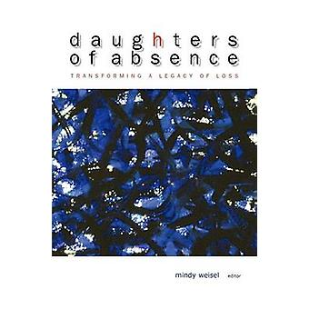 Daughters of Absence by Weisel & Mindy