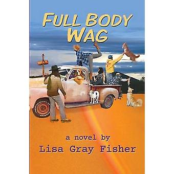 Full Body Wag by Fisher & Lisa Gray